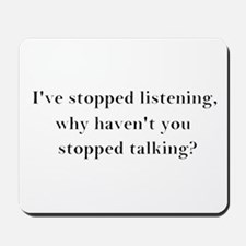 Stop Talking! Mousepad