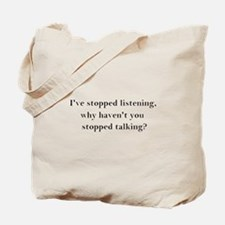 Stop Talking! Tote Bag