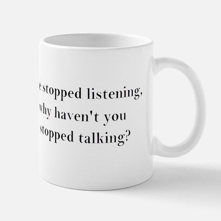 Stop Talking! Mug