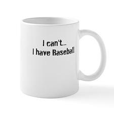 I can't, I have baseball Mug