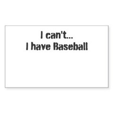 I can't, I have baseball Decal