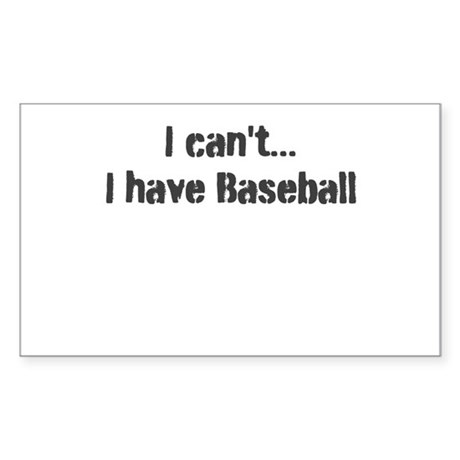 I can't, I have baseball Sticker (Rectangle)