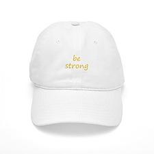 be strong Baseball Cap
