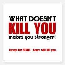 "Kill You Bears Square Car Magnet 3"" x 3"""