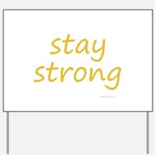 stay strong Yard Sign