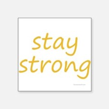 """stay strong Square Sticker 3"""" x 3"""""""