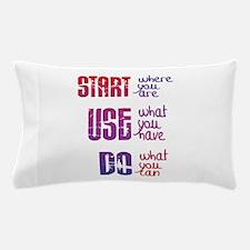 Start - Use - Do Pillow Case