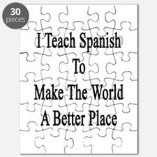 I Teach Spanish To Make The World A Better  Puzzle