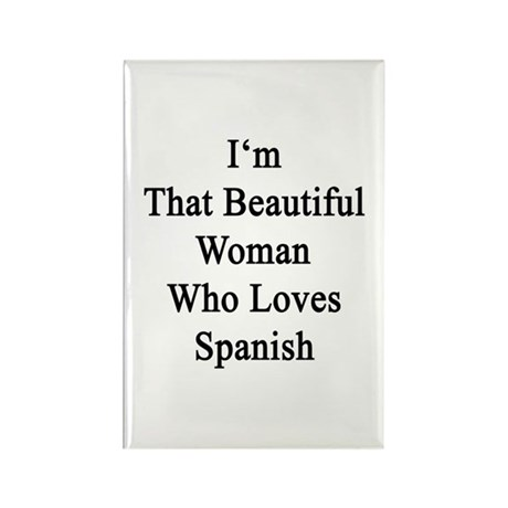 I'm That Beautiful Woman Who Love Rectangle Magnet