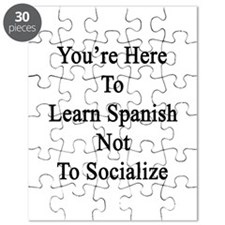 You're Here To Learn Spanish Not To Sociali Puzzle
