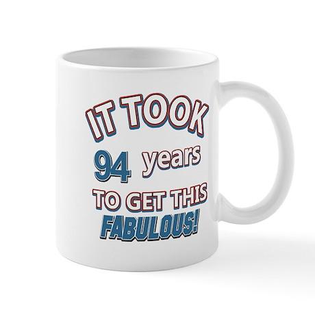 Took 94 years to look this fabulous Mug