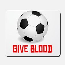 Soccer Give Blood Mousepad
