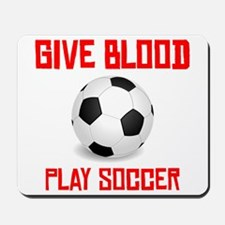 Give Blood Play Soccer Mousepad