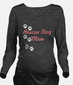 Rescue Dog Mom Long Sleeve Maternity T-Shirt