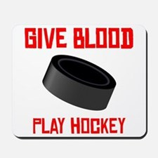 Give Blood Play Hockey Mousepad