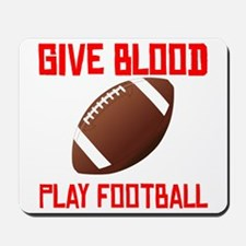 Give Blood Play Football Mousepad