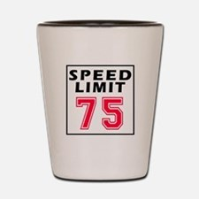 Speed Limit 75 Shot Glass