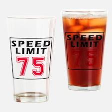 Speed Limit 75 Drinking Glass