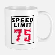 Speed Limit 75 Small Small Mug
