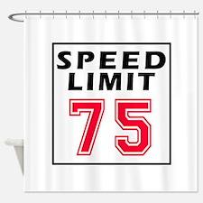 Speed Limit 75 Shower Curtain