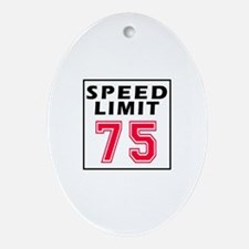 Speed Limit 75 Ornament (Oval)