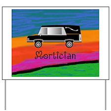 Mortician 1 Yard Sign