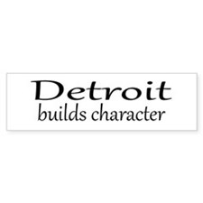 Detroit Builds Character No.1 Bumper Bumper Sticker