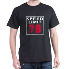 Speed Limit 78 T-Shirt