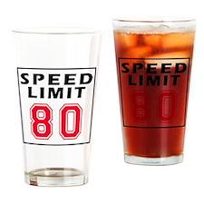 Speed Limit 80 Drinking Glass