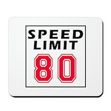 Speed Limit 80 Mousepad