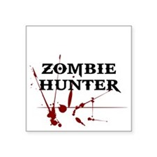 "Zombie Hunter Square Sticker 3"" x 3"""