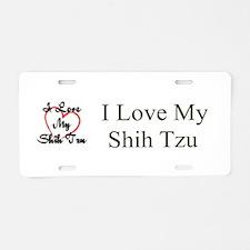 I Love My Shih Tzu Aluminum License Plate