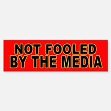 Not Fooled by the Media Bumper Bumper Bumper Sticker