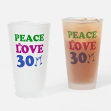 Peace Love 30 Drinking Glass