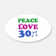 Peace Love 30 Oval Car Magnet