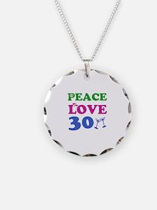 Peace Love 30 Necklace