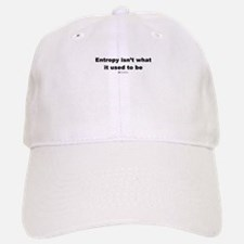 Entropy isn't what is used to Baseball Baseball Cap
