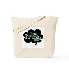 Hey Tree Guy! Tote Bag