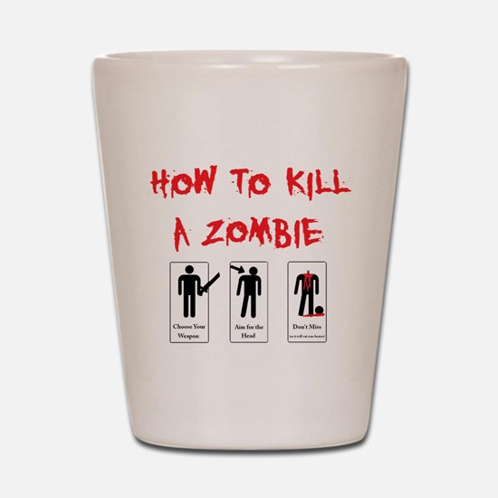 Zombie Killing 101 Shot Glass