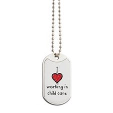 I Love Working in Child Care Dog Tag
