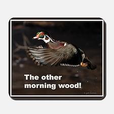 Morning Wood Mousepad