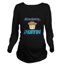 Funny Ask Me About My Muffin Design Long Sleeve Ma