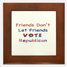 Friends Don't Let Friends Vot Framed Tile