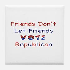 Friends Don't Let Friends Vot Tile Coaster