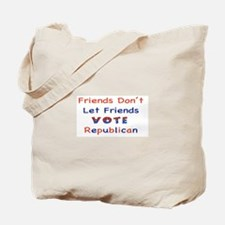Friends Don't Let Friends Vot Tote Bag