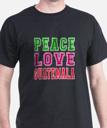 Peace Love Guatemala T-Shirt