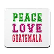 Peace Love Guatemala Mousepad