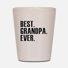 Best Grandpa Ever Shot Glass