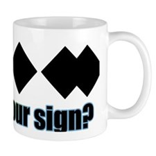 Whats your sign? Mug
