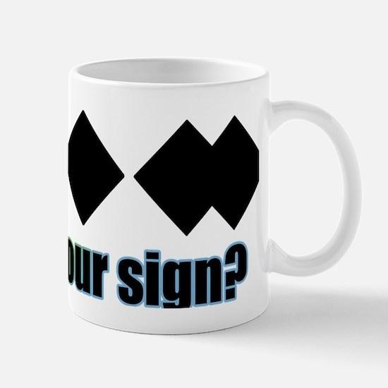 Whats your sign? Mug